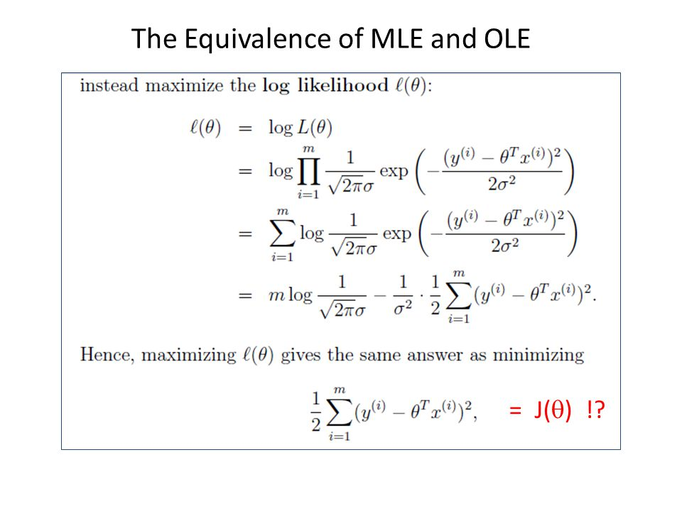The Equivalence of MLE and OLE = J(  ) !