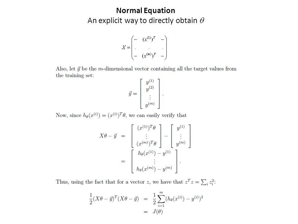 Normal Equation An explicit way to directly obtain 