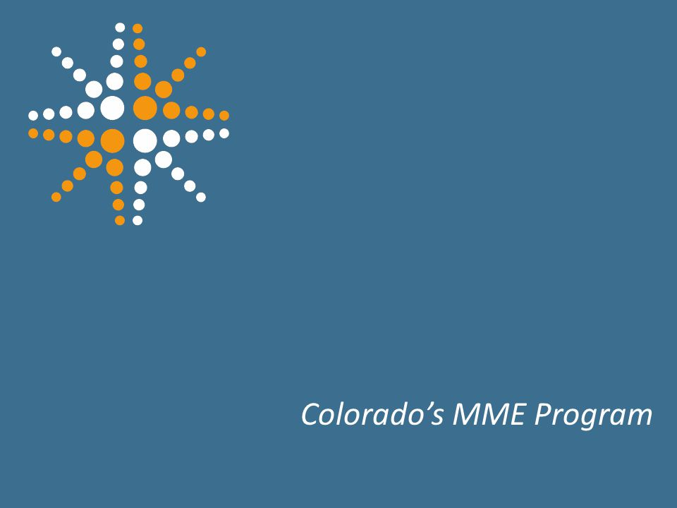 11 Colorado's MME Program