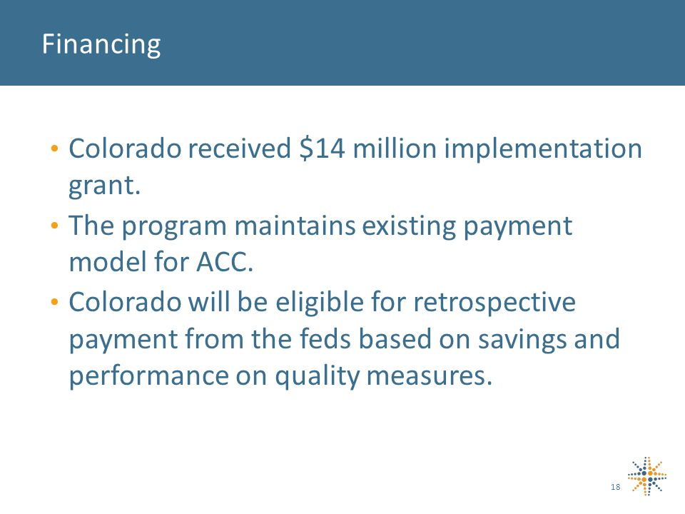 Colorado received $14 million implementation grant.