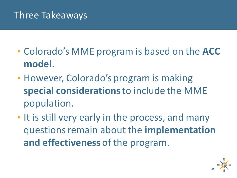 Colorado's MME program is based on the ACC model.