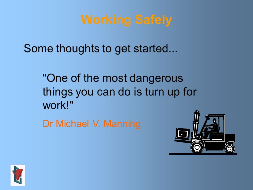 Working Safely Some thoughts to get started...
