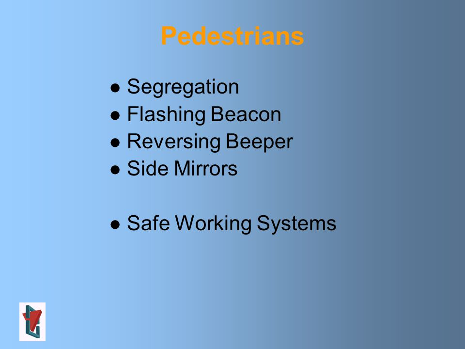 Pedestrians Segregation Flashing Beacon Reversing Beeper Side Mirrors Safe Working Systems