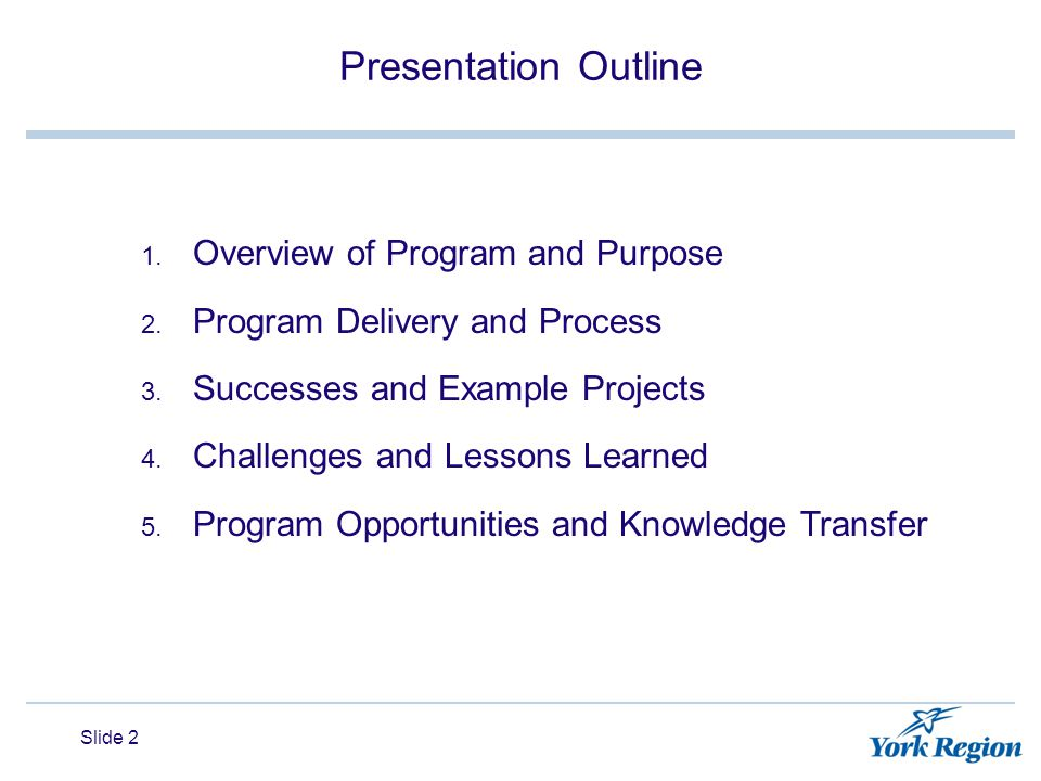 Presentation Outline 1. Overview of Program and Purpose 2.