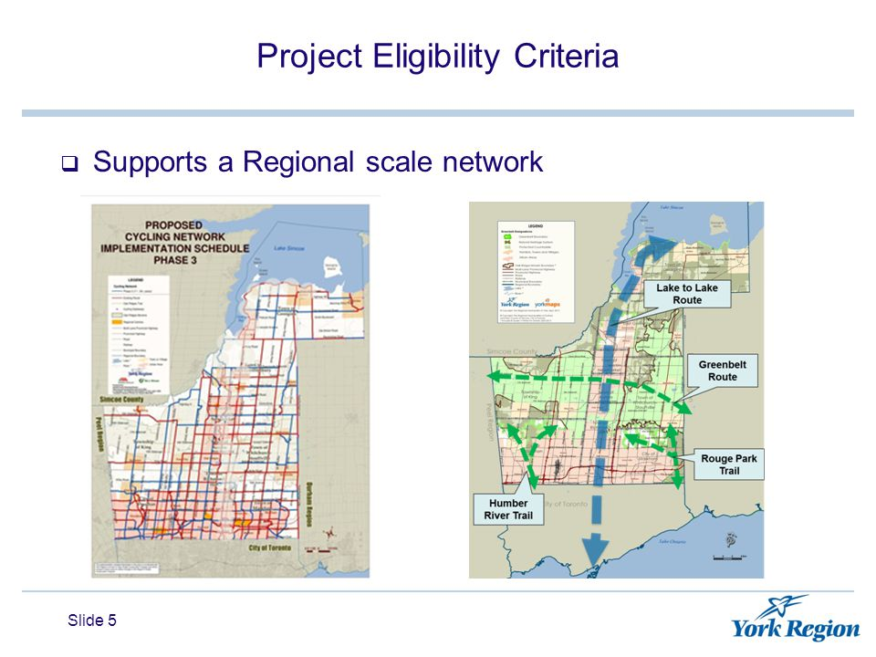 Project Eligibility Criteria  Supports a Regional scale network Slide 5