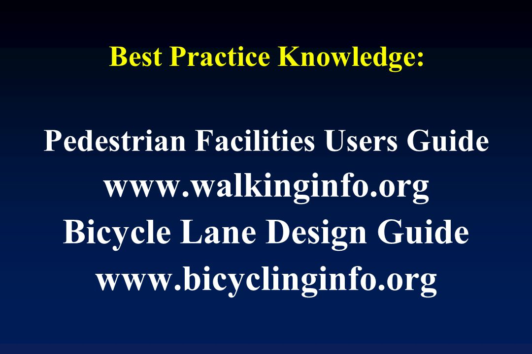 Best Practice Knowledge: Pedestrian Facilities Users Guide   Bicycle Lane Design Guide