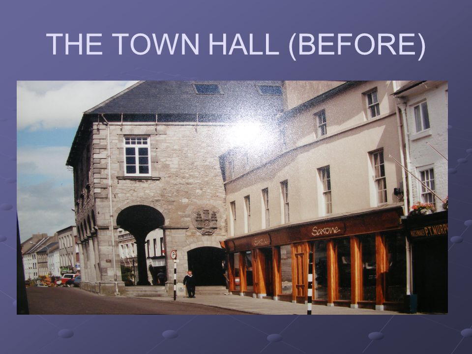 THE TOWN HALL (BEFORE)