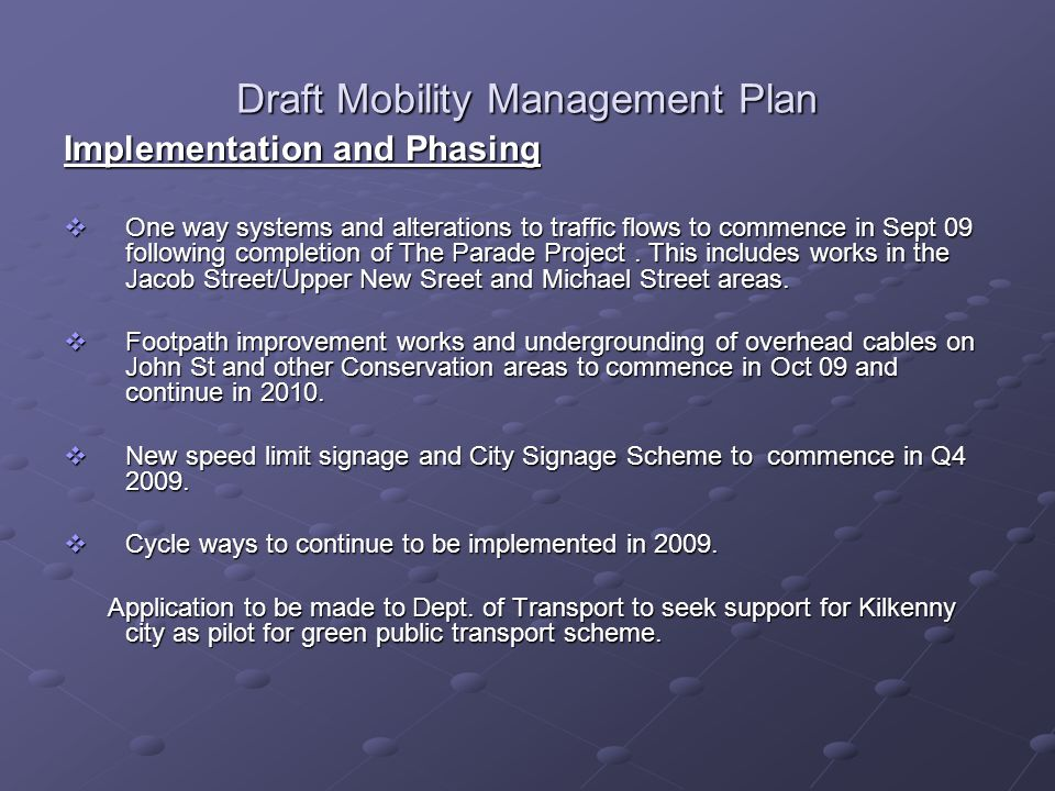 Draft Mobility Management Plan Implementation and Phasing  One way systems and alterations to traffic flows to commence in Sept 09 following completion of The Parade Project.