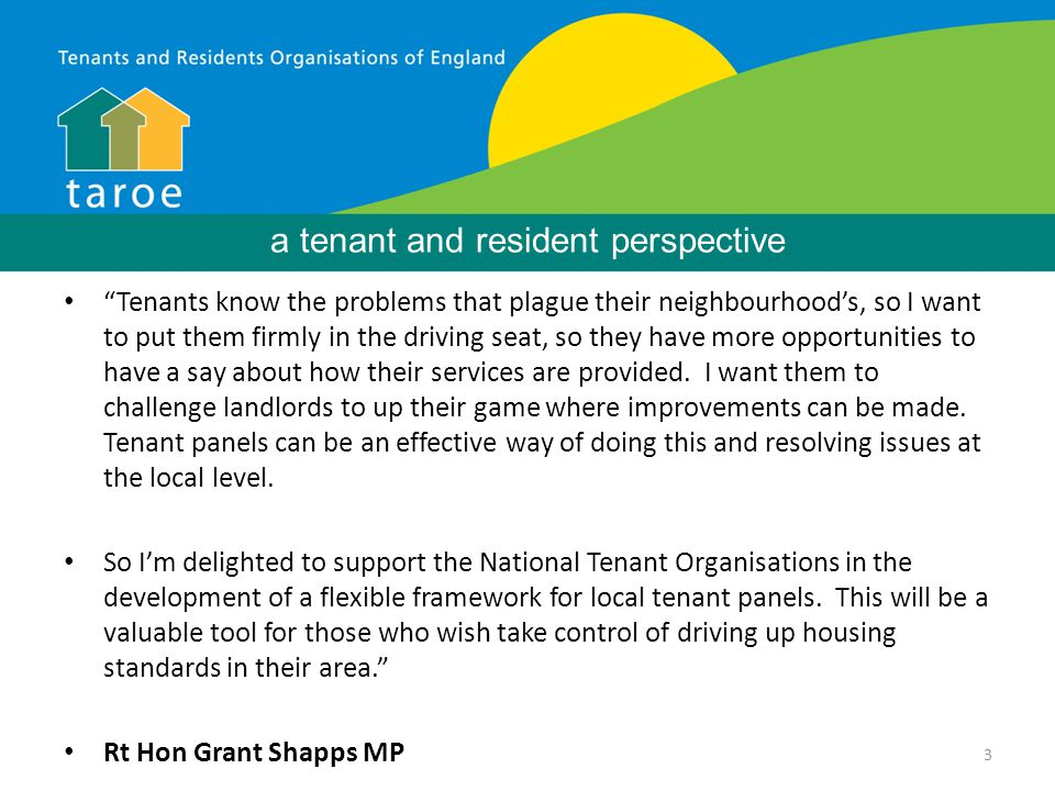 3 Background Tenants know the problems that plague their neighbourhood's, so I want to put them firmly in the driving seat, so they have more opportunities to have a say about how their services are provided.