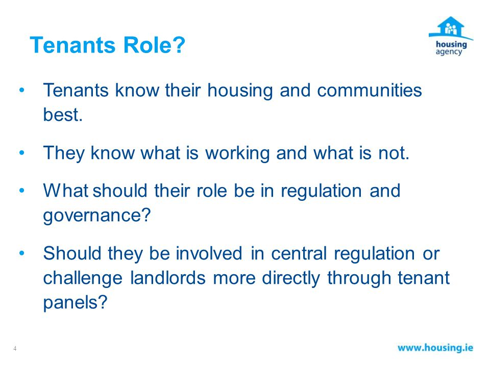 Tenants Role. Tenants know their housing and communities best.