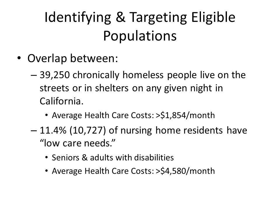 Defining Housing and Housing-Based Services Sharon Rapport, Associate Director, California Policy, CSH November 4, ppt download Identifying & Targeting Eligible Populations Overlap between: - 39,250 chronically homeless people live on the streets or in shelters on any given night in California. - 웹