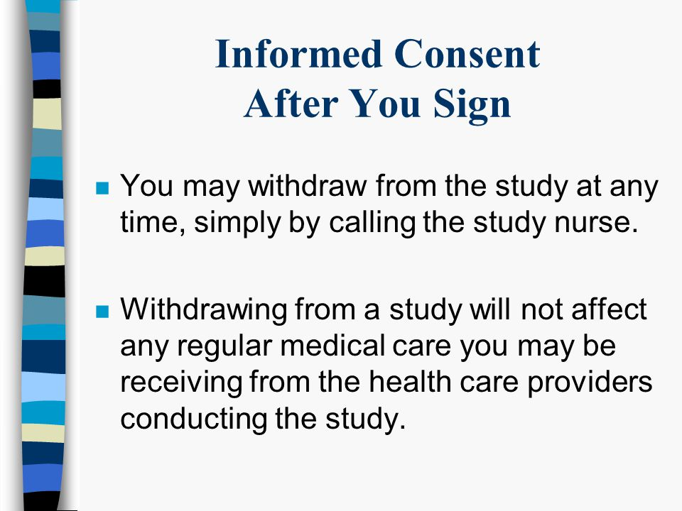 Tips for the Informed Consent Process n Think about bringing a friend or family member.
