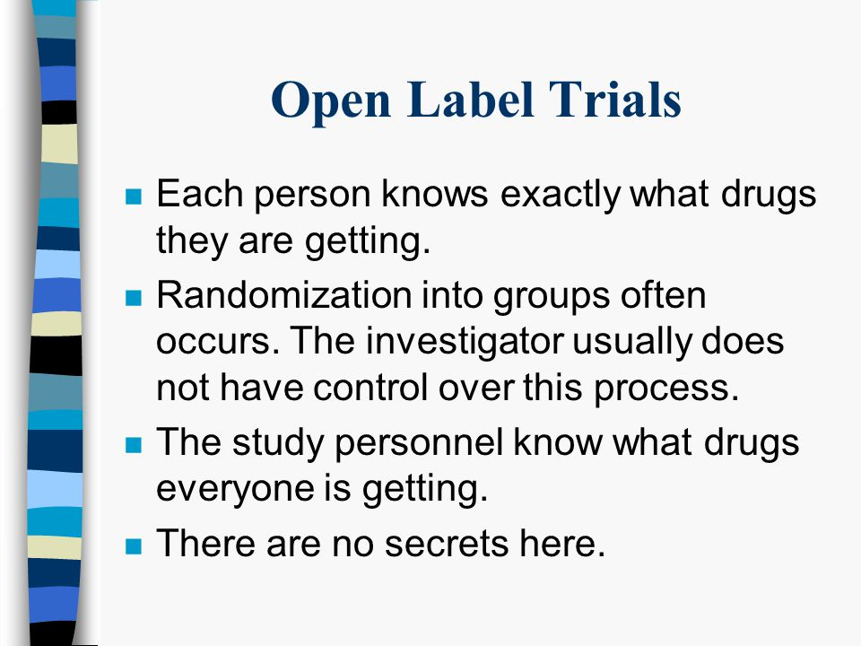 Controlled Trials n People are placed, at random, into one or more groups in the study.