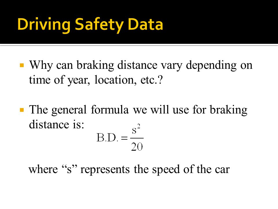  Why can braking distance vary depending on time of year, location, etc..