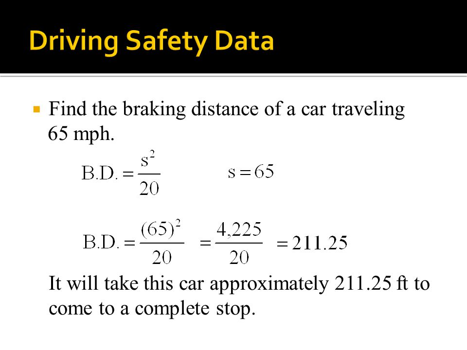  Find the braking distance of a car traveling 65 mph.