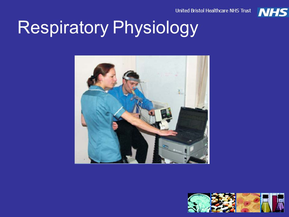 Respiratory Physiology United Bristol Healthcare NHS Trust