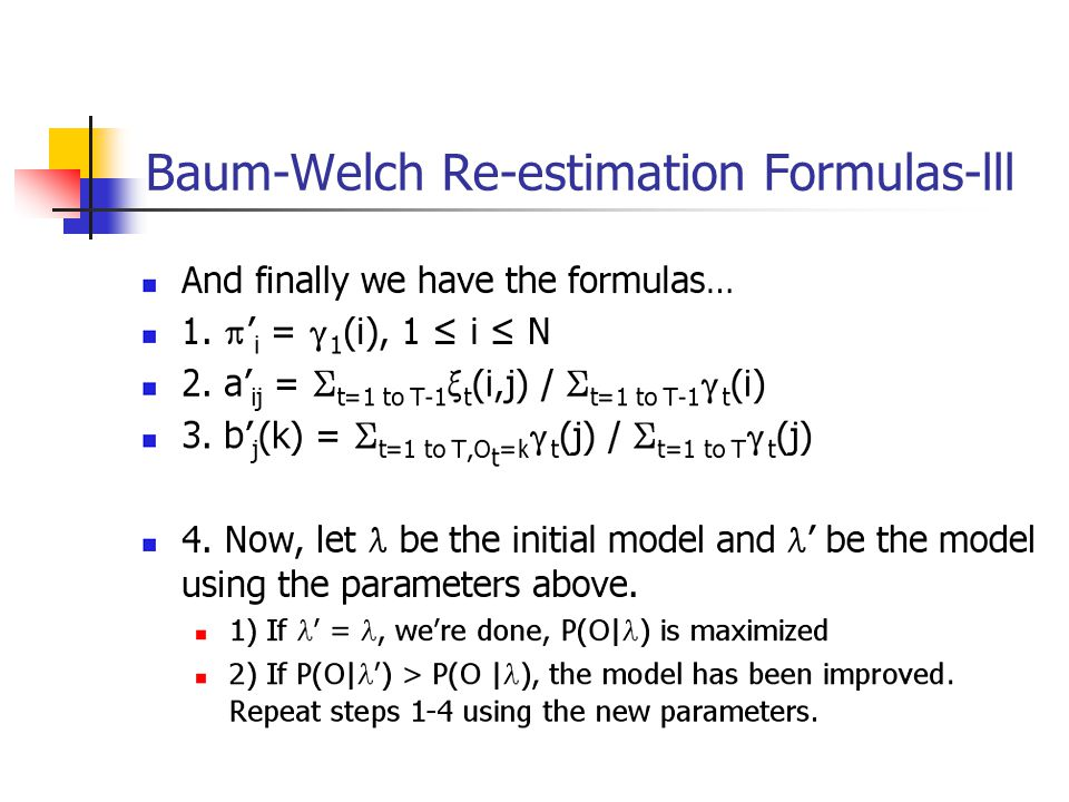 Baum-Welch Re-estimation Formulas-lll
