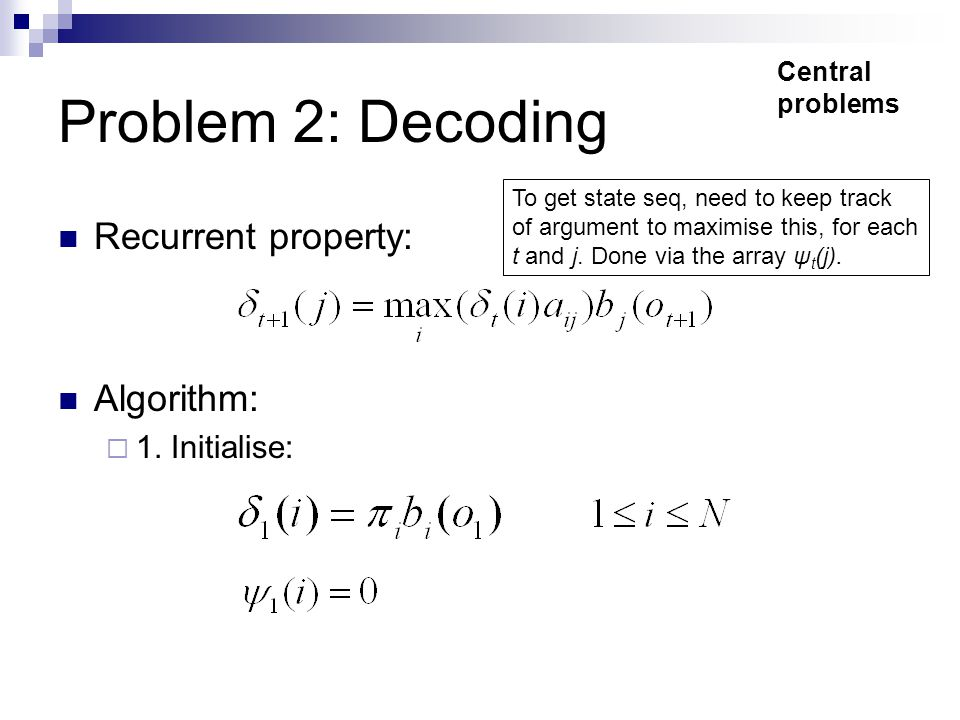 Problem 2: Decoding Recurrent property: Algorithm:  1.
