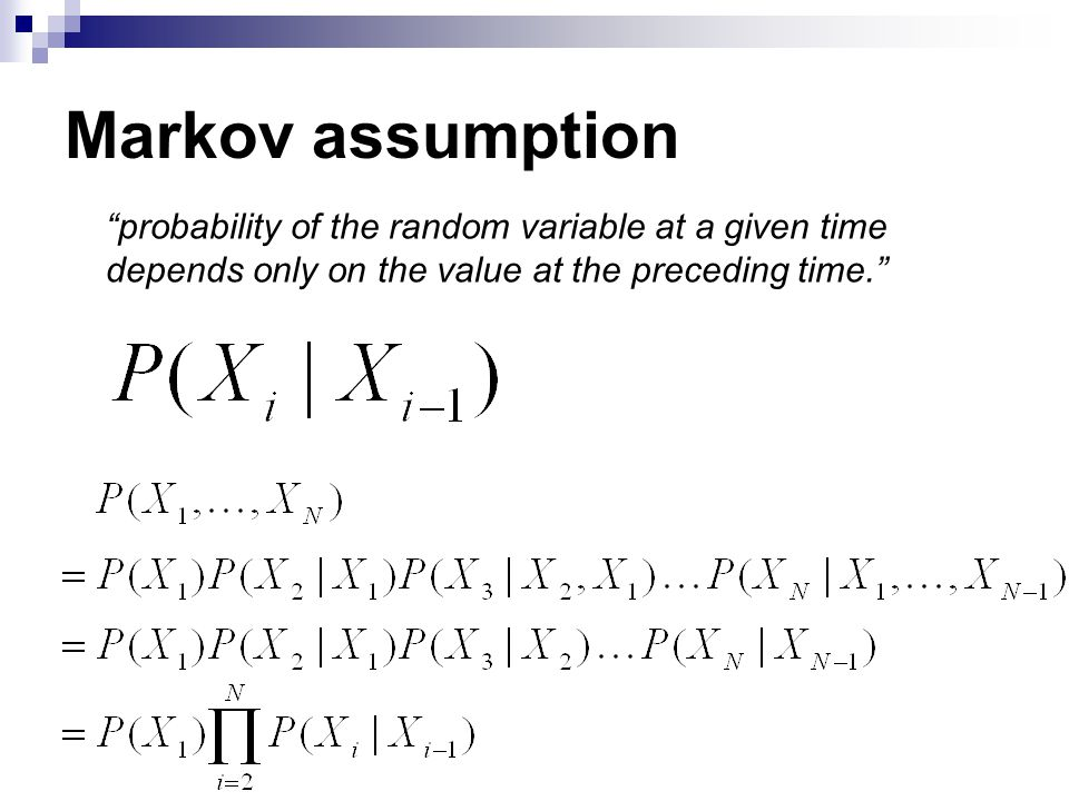 Markov assumption probability of the random variable at a given time depends only on the value at the preceding time.