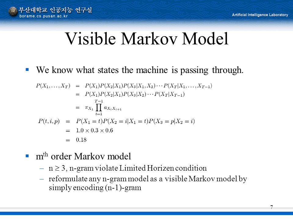 7 Visible Markov Model  We know what states the machine is passing through.