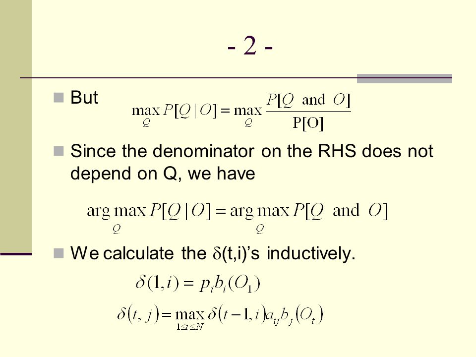 - 2 - But Since the denominator on the RHS does not depend on Q, we have We calculate the  (t,i)'s inductively.
