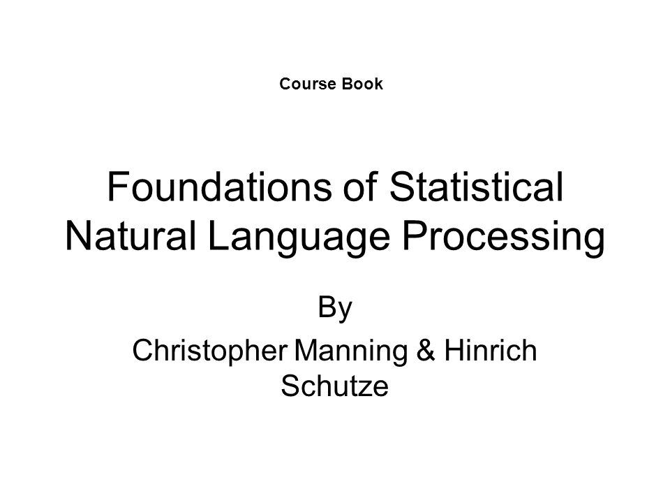 Foundations of Statistical Natural Language Processing By Christopher Manning & Hinrich Schutze Course Book