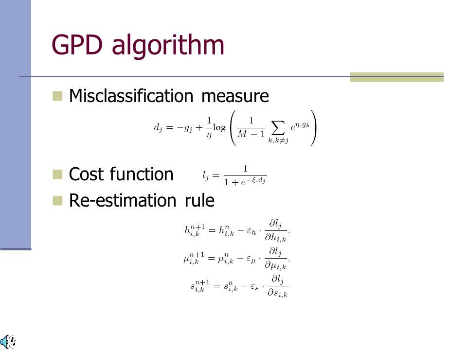 GPD algorithm Misclassification measure Cost function Re-estimation rule