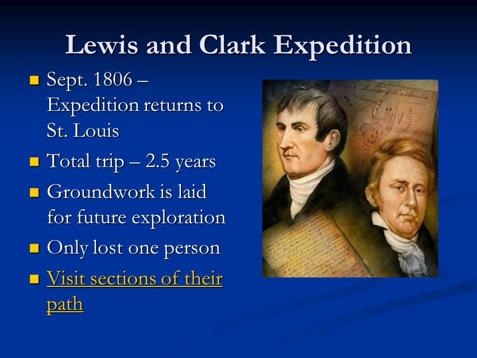 Lewis and Clark Expedition Sept – Expedition returns to St.