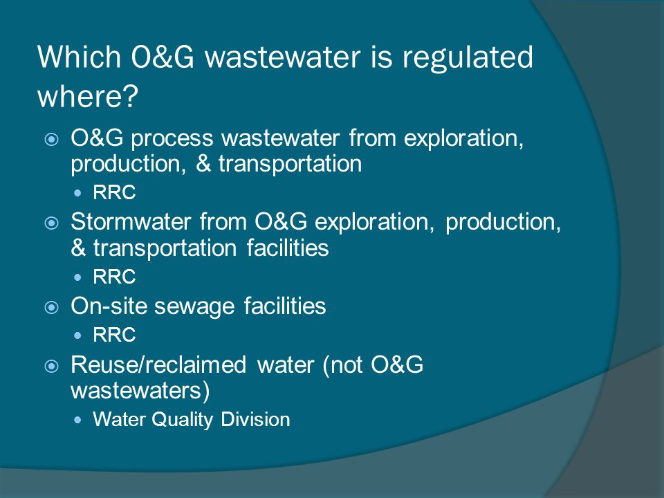 Which O&G wastewater is regulated where.