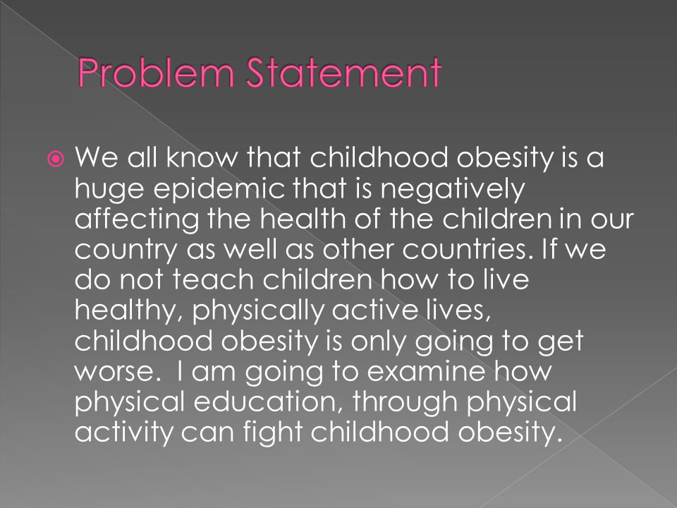  We all know that childhood obesity is a huge epidemic that is negatively affecting the health of the children in our country as well as other countries.