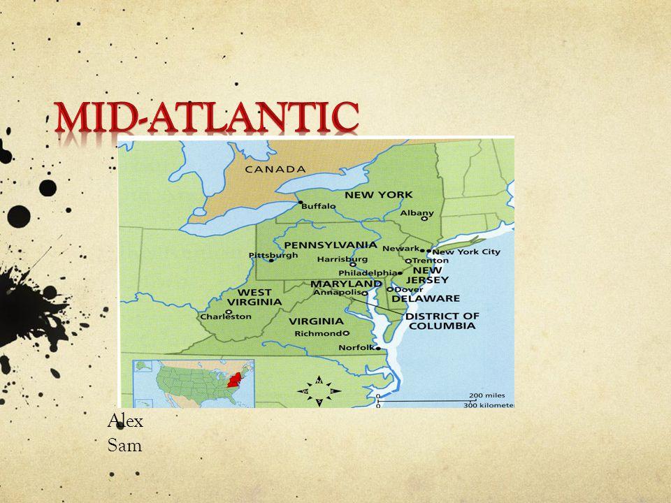 Alex Sam The Mid Atlantic Has Eight States New York Pennsylvania