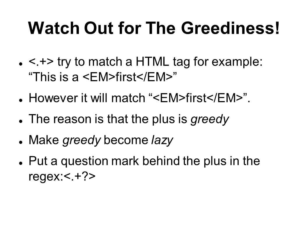 Watch Out for The Greediness.