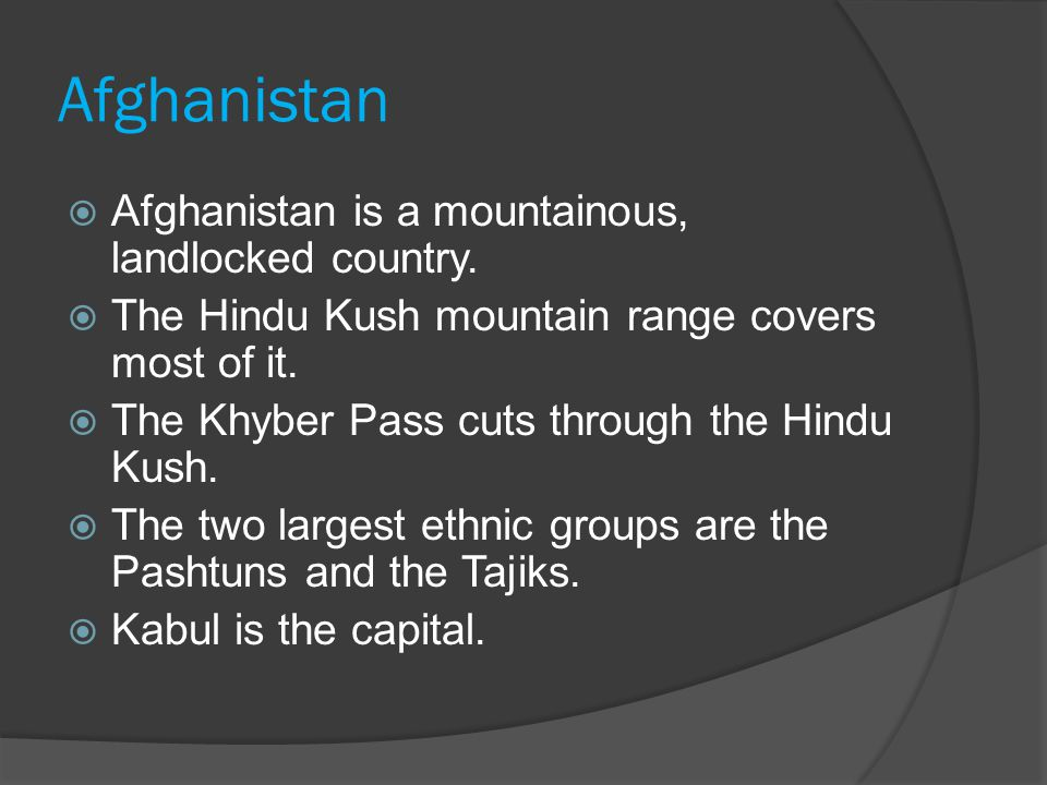 Afghanistan  Afghanistan is a mountainous, landlocked country.