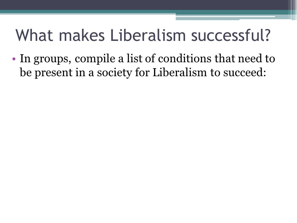 What makes Liberalism successful.