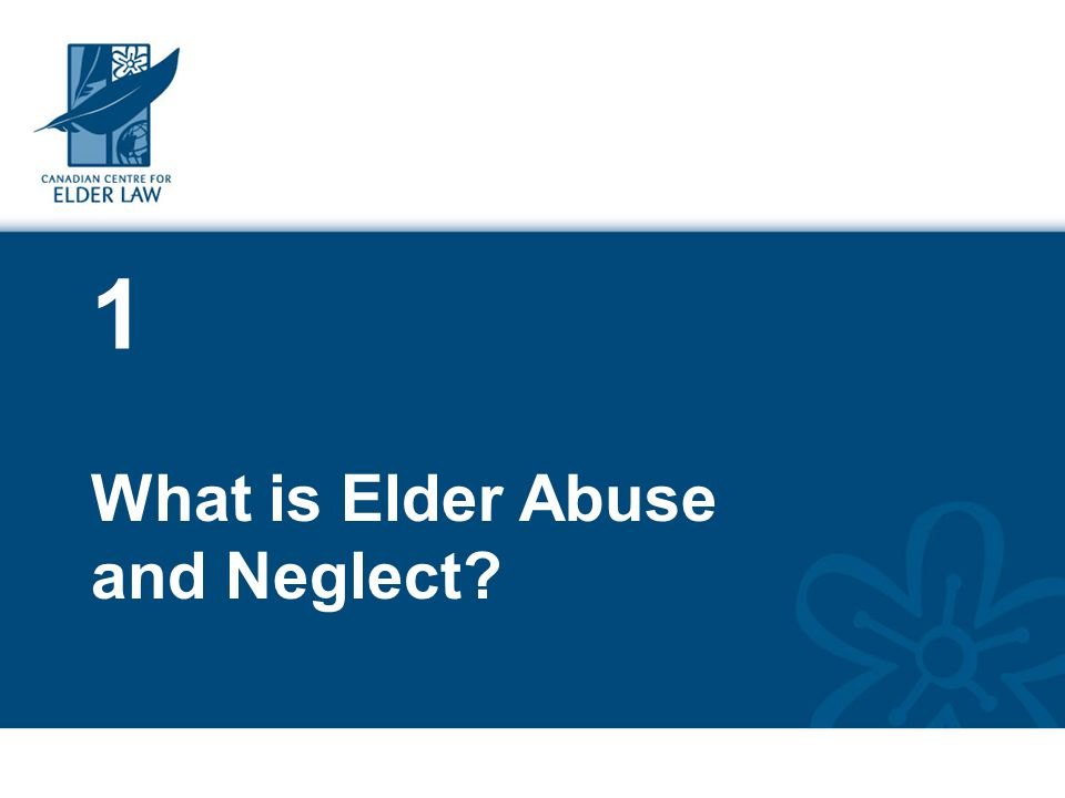 1 What is Elder Abuse and Neglect