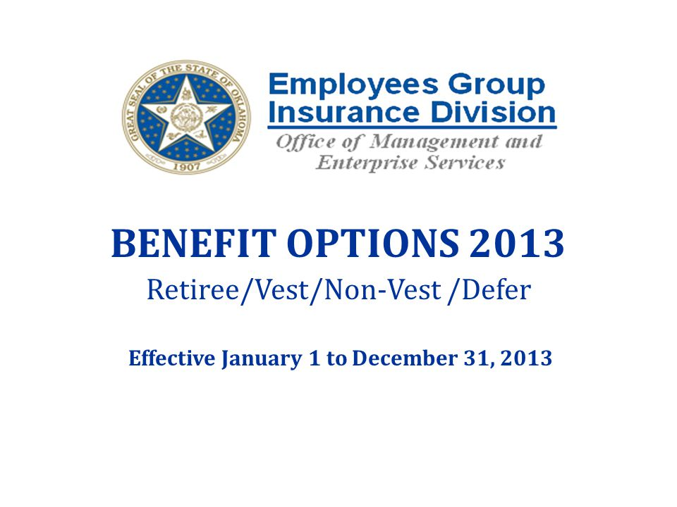 BENEFIT OPTIONS 2013 Retiree/Vest/Non-Vest /Defer Effective January 1 to December 31, 2013