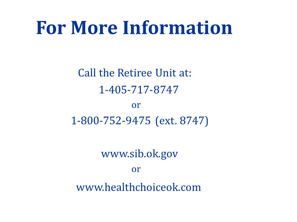 For More Information Call the Retiree Unit at: or (ext.