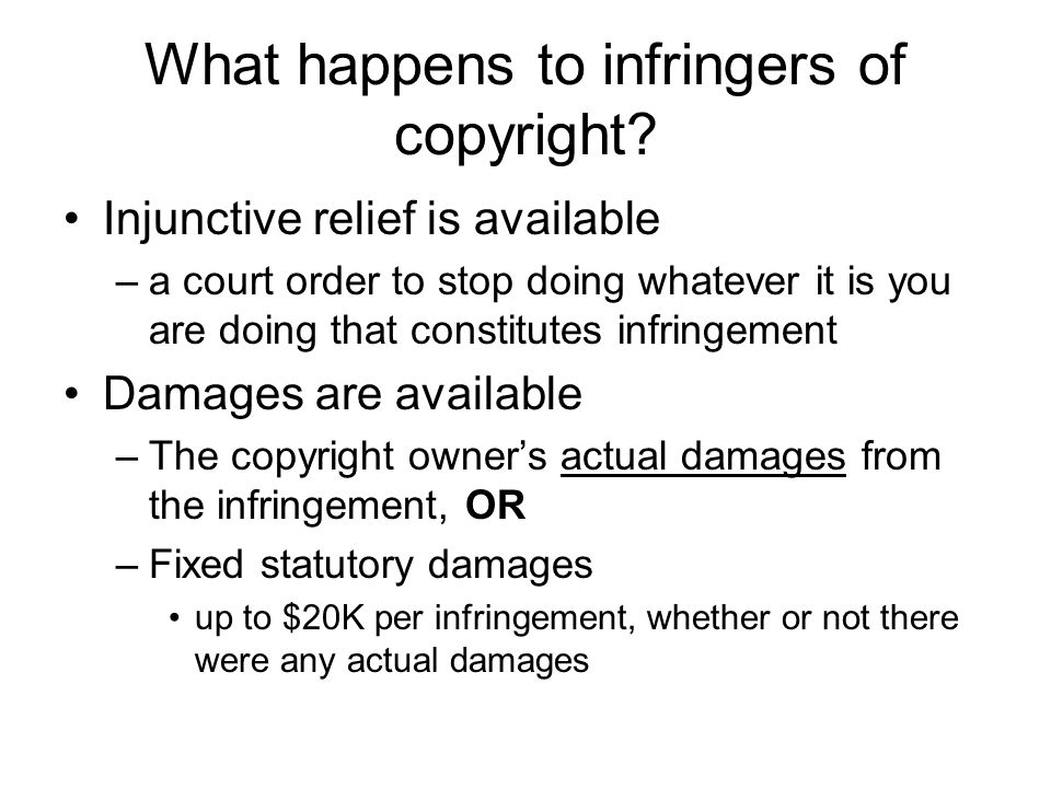 What happens to infringers of copyright.