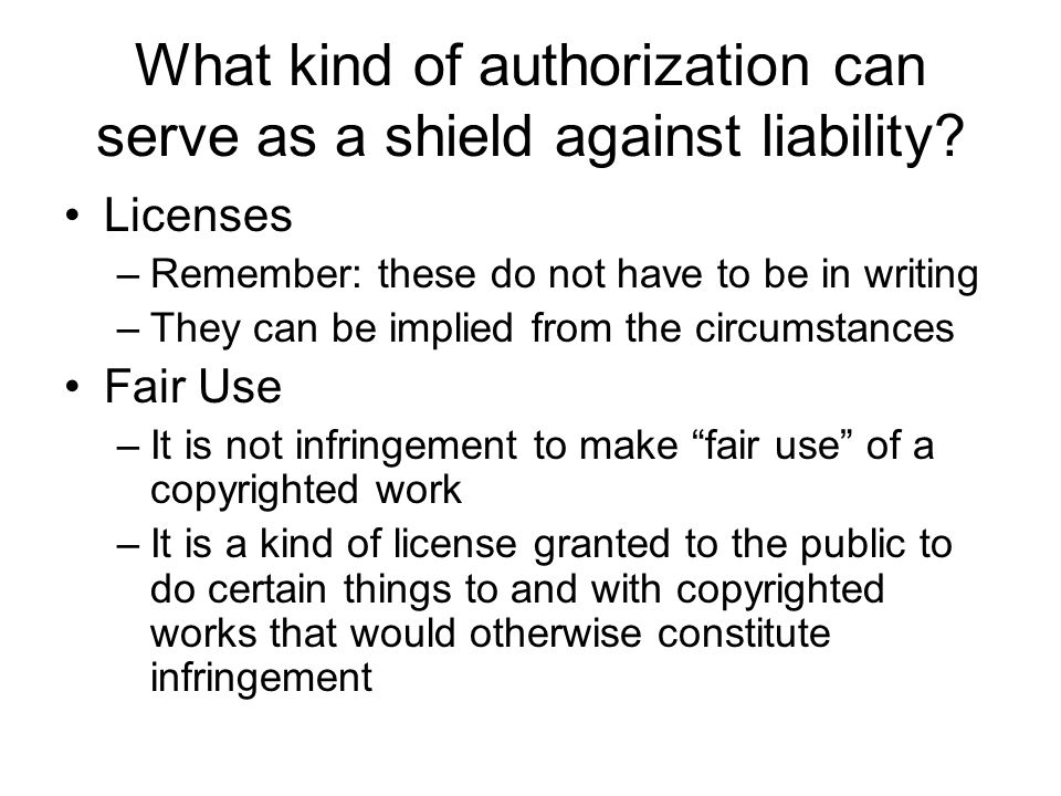 What kind of authorization can serve as a shield against liability.