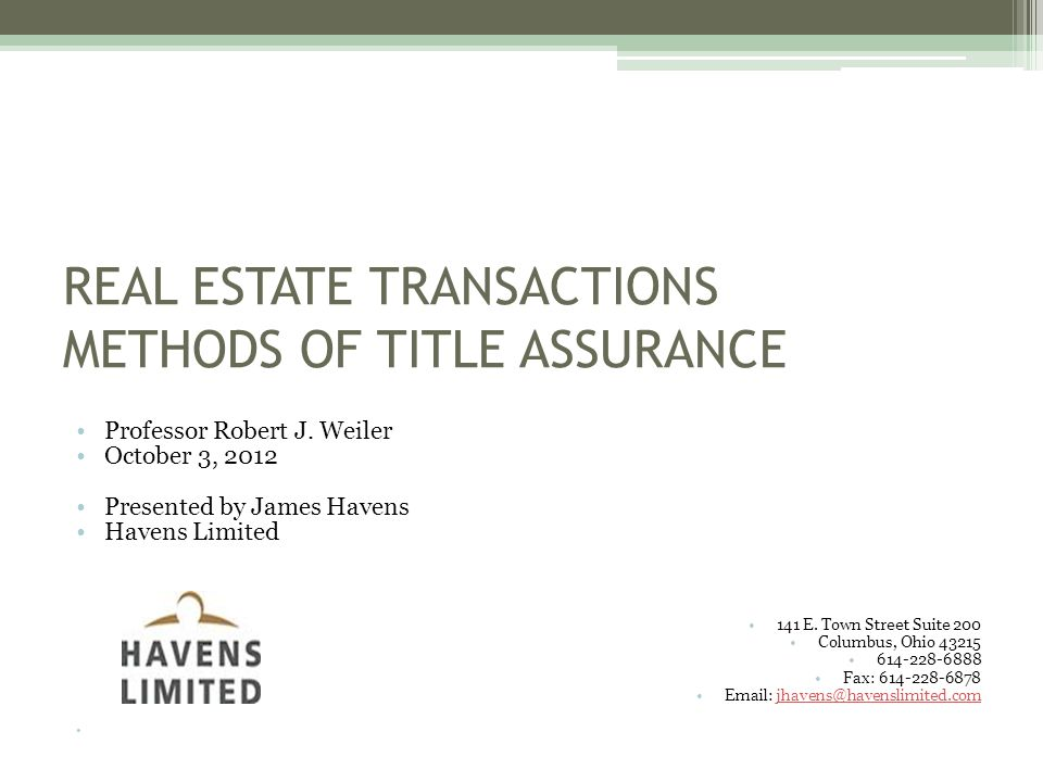 REAL ESTATE TRANSACTIONS METHODS OF TITLE ASSURANCE Professor Robert J.