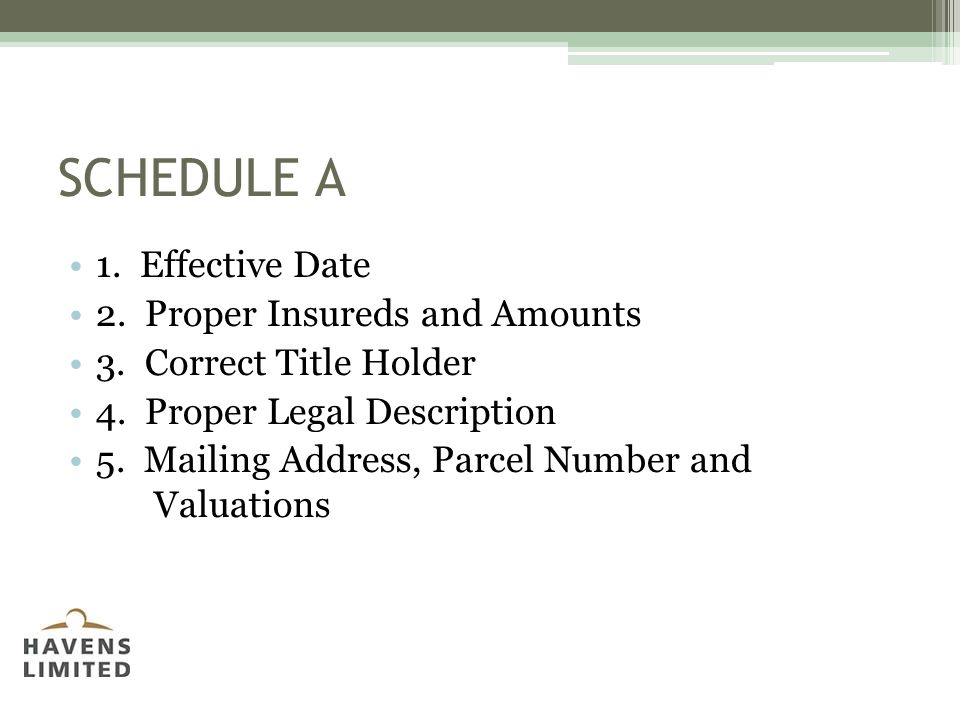 SCHEDULE A 1. Effective Date 2. Proper Insureds and Amounts 3.