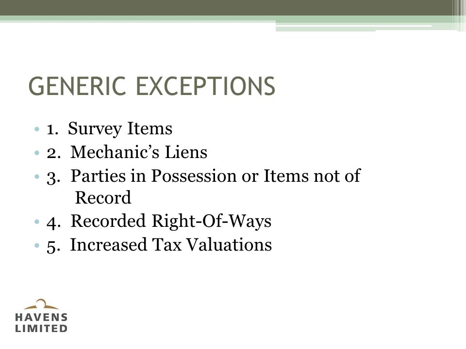 GENERIC EXCEPTIONS 1. Survey Items 2. Mechanic's Liens 3.
