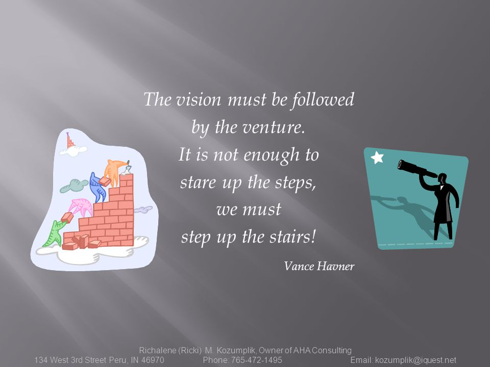 The vision must be followed by the venture.