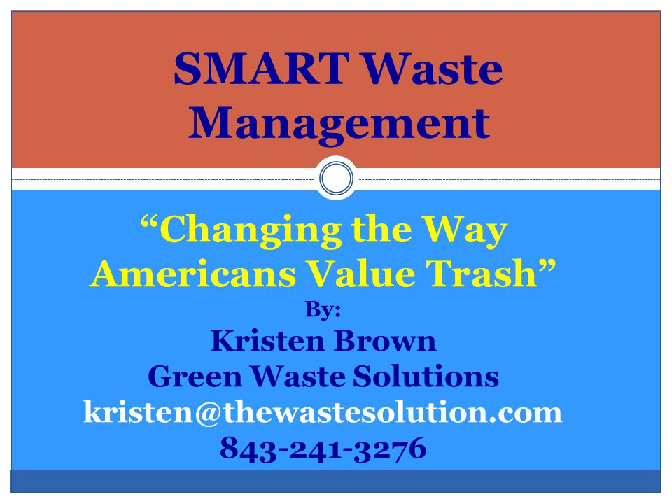 SMART Waste Management Changing the way Americans value trash  - ppt