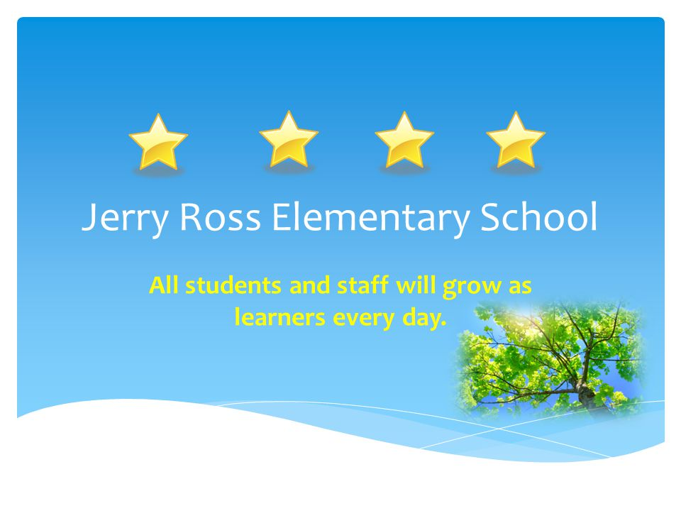 Jerry Ross Elementary School All students and staff will