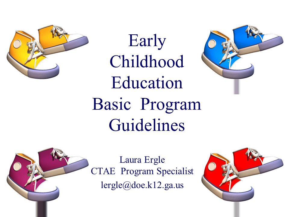 Early Childhood Education Basic Program Guidelines Laura Ergle Ctae