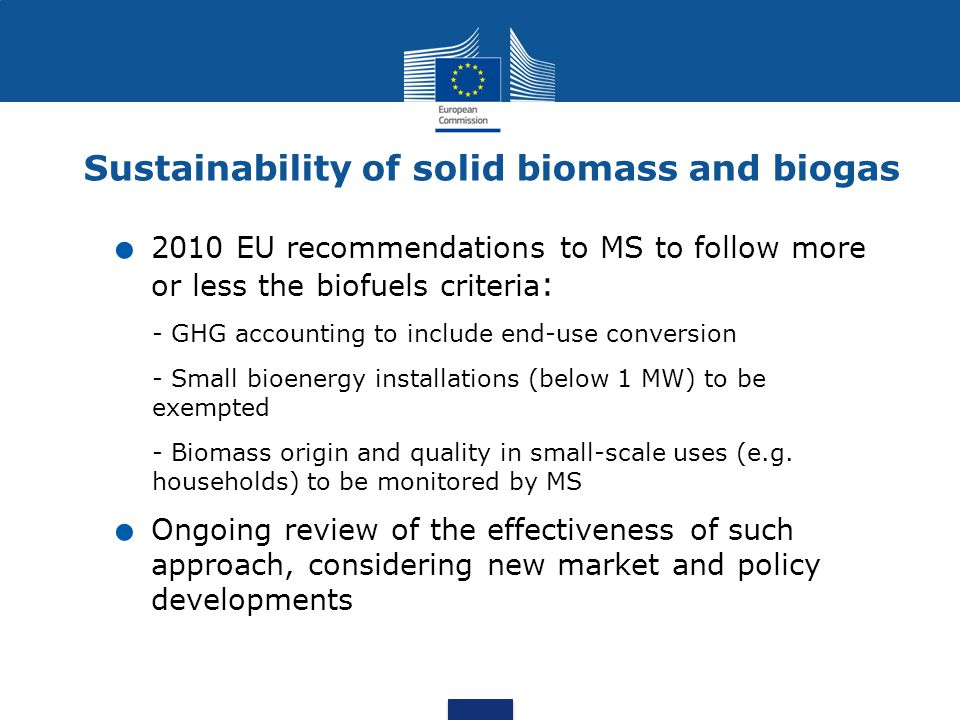 Sustainability of solid biomass and biogas.