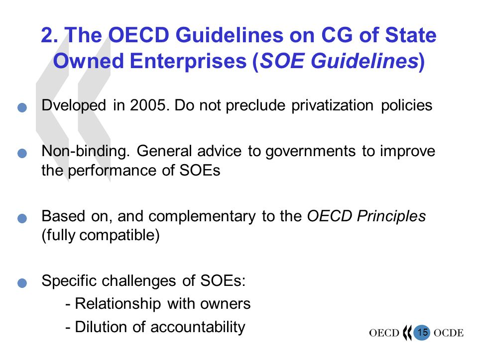15 2. The OECD Guidelines on CG of State Owned Enterprises (SOE Guidelines) Dveloped in