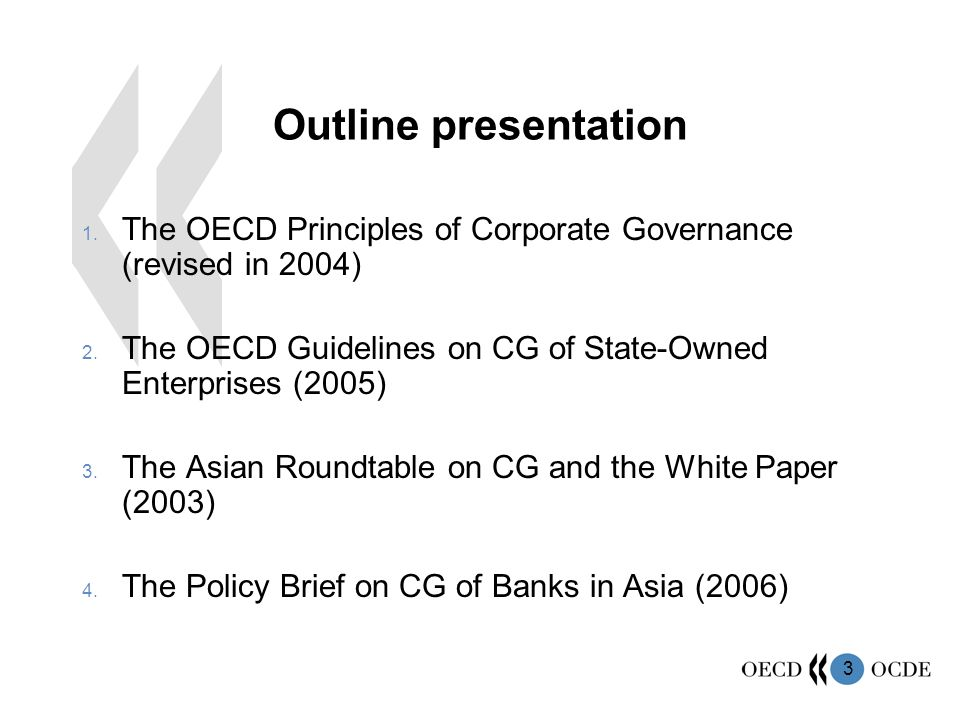 3 Outline presentation 1. The OECD Principles of Corporate Governance (revised in 2004) 2.