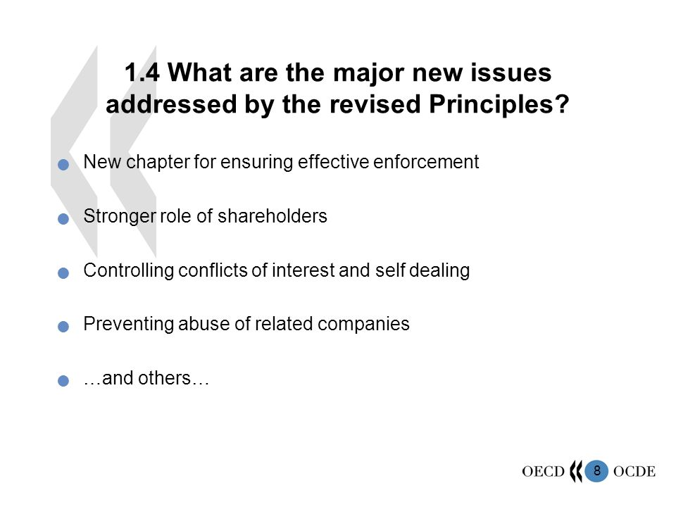 8 1.4 What are the major new issues addressed by the revised Principles.